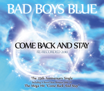 Bad Boys Blue - Come Back And Stay Re-Recorded 2010 /digital release/