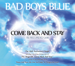 Bad Boys Blue - Come Back And Stay Re-Recorded 2010 /physical release/